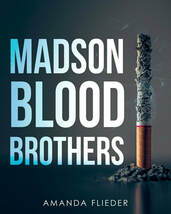 Madson Blood Brothers - Amanda Flieder
