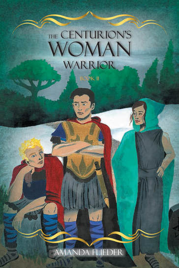 The Centurion's Woman: Warrior, by Amanda Flieder