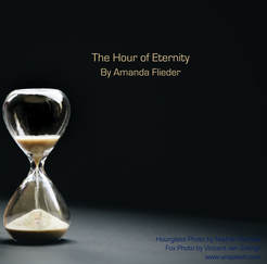 The Hour of Eternity - Short Story by Amanda Flieder
